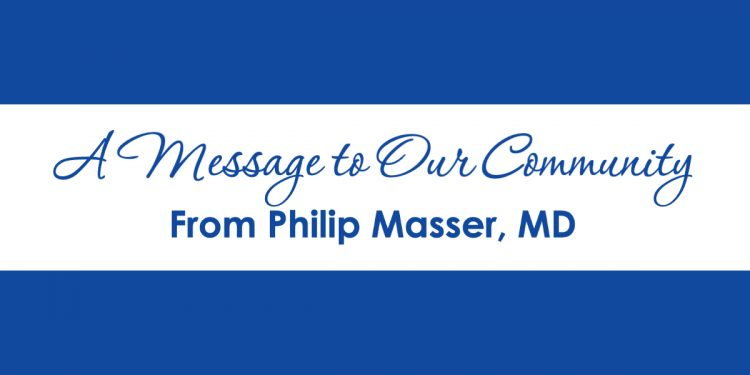 A Message to Our Community from Philip Masser, MD